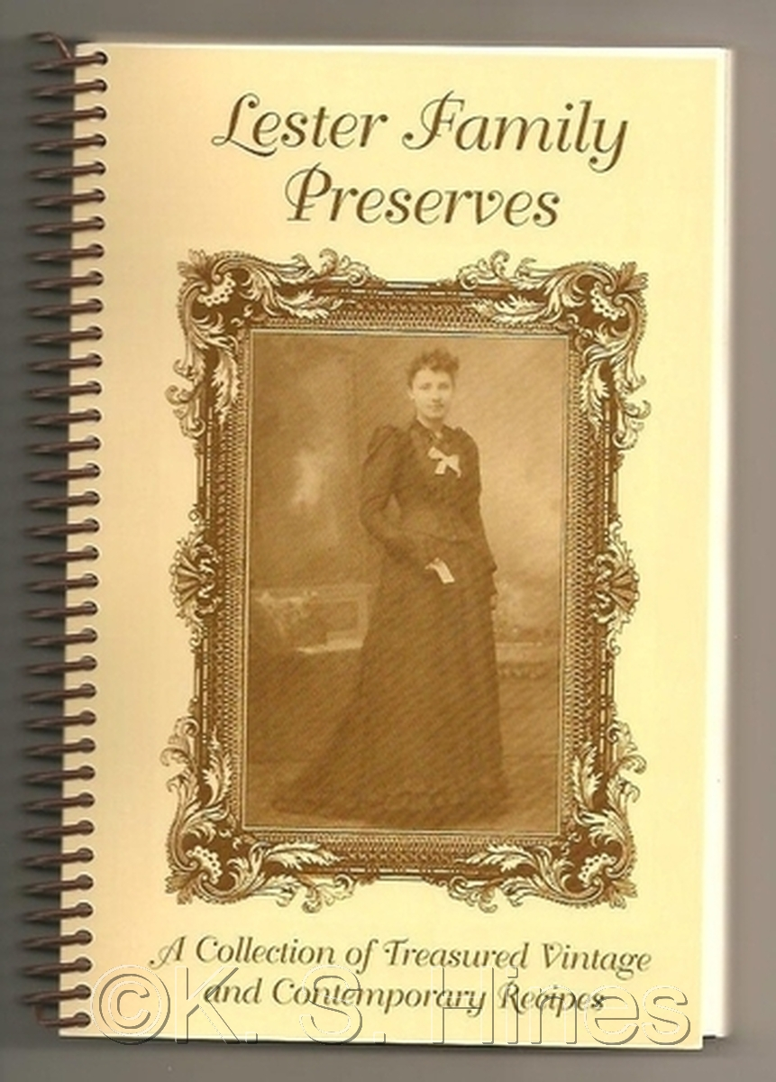 Lester Family Preserves Cookbook by Karen S. Hines (large view)